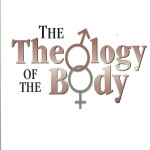 Theology of the Body: Man and Woman He Redeemed Them
